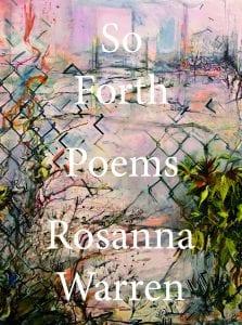 Rosanna Warren - So Forth